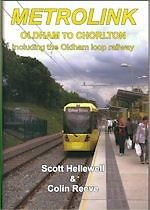 METROLINK: OLDHAM TO CHORLTON including the Oldham loop railway ISBN: 9781905304530