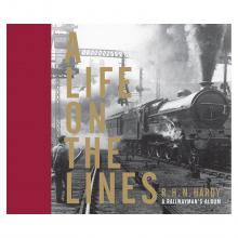 A LIFE ON THE LINES: A Railwayman's Album ISBN: 9781844861736