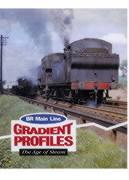 BR MAIN LINE GRADIENT PROFILES- THE AGE OF STEAM  ISBN: 9780711008755
