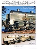 LOCOMOTIVE MODELLING FROM SCRATCH AND ETCHED KITS- Part Two ISBN: 9781908763051