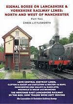 SIGNAL BOXES ON LANCASHIRE & YORKSHIRE RAILWAY LINES Part 2 ISBN: 9780955946769