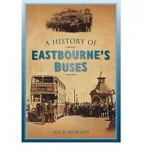 A HISTORY OF EASTBOURNES BUSES ISBN 9780752458038