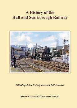 A HISTORY OF THE HULL AND SCARBOROUGH RAILWAY ISBN: 9781905505302