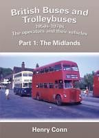BRITISH BUSES AND TROLLEYBUSES 1950s 1970s Part 1 The Operators and their vehicles The Midlands ISBN  9781857943412