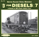 British Railways Diesel Memories No 70 ' D ' for '. Diesels : 7 ISBN: 9781909625297
