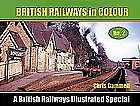 BRITISH RAILWAYS IN COLOUR NO 2 British Railways Illustrated Special