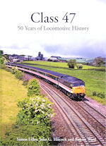 CLASS 47: 50 YEARS OF LOCOMOTIVE HISTORY  ISBN: 9780860936480