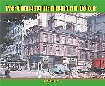 EVER CHANGING BIRMINGHAM IN COLOUR ISBN: 9781906919665