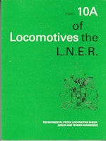 LOCOMOTIVES OF THE LNER Part 10A Departmental Stock Locomotive Sheds Boiler and Tender Numbering ISBN 9780901115657