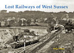 LOST RAILWAYS OF WEST SUSSEX  ISBN: 9781840336191