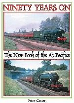 NINETY YEARS ON The New Book of the A3 Pacifics ISBN: 9781906919597