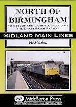 NORTH OF BIRMINGHAM: To Bescot and Litchfield ISBN: 9781908174550