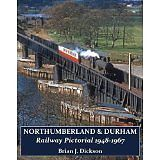 NORTHUMBERLAND & DURHAM RAILWAY PICTORIAL 1948 1967 ISBN 9781905505203