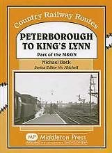 PETERBOROUGH TO KINGS LYNN Part of the M&GN ISBN 9781906008321