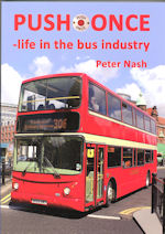PUSH ONCE: Life in the Bus Industry ISBN: 9781872863146