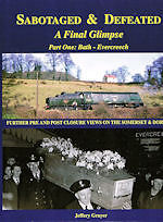 SABOTAGED & DEFEATED:A FINAL GLIMPSE Part 1: Bath Evercreech ISBN: 9781906419905