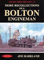 SCENES FROM THE PAST: 38 MORE RECOLLECTIONS OF A BOLTON ENGINEMAN 9781909625419
