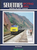 SEVENTIES SPOTTING DAYS AROUND THE WEST COUNTRY ISBN 9781905276417