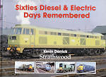SIXTIES DIESEL & ELECTRIC DAYS REMEMBERED ISBN 9781905276431
