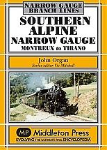 SOUTHERN ALPINE NARROW GAUGE Montreux to Tirano ISBN 9781908174222