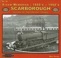 STEAM MEMORIES 1950 S & 1960 S NO.35: Scarborough ISBN9781907094569