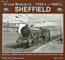 STEAM MEMORIES 1950s & 1960s No 15 Sheffield ISBN 9781899624959