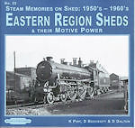 STEAM MEMORIES 1950S 1960S NO 22 EASTERN REGION SHEDS ISBN 9781907094354