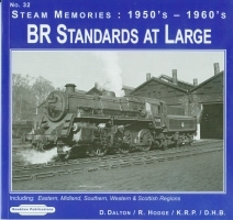 STEAM MEMORIES 1950S 1960S NO 32 BR STANDARDS AT LARGE ISBN 9781907094934