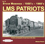 Steam Memories : 1950s - 1960s No 72 LMS Patriots ISBN: 9781909625341