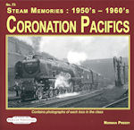 Steam Memories : 1950s - 1960s No 73 Coronation Pacifics ISBN: 9781909625365