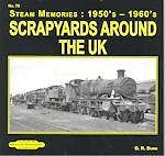STEAM MEMORIES 1950s-1960s -NO. 76 SCRAPYARDS AROUND THE UK ISBN: 9781909625310