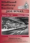 THE MIDLAND RAILWAY SOCIETY JOURNAL ISSUE 42 WINTER 2009 ISSN 1364 0216