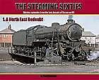 THE STEAMING SIXTIES 1 A NORTH EAST REDOUBT ISBN 9781903266991