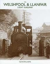 THE WELSHPOOL & LLANFAIR LIGHT RAILWAY ISBN 9781905184750