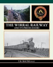 THE WIRRAL RAILWAY AND ITS PREDECESSORS ISBN 9781899889389