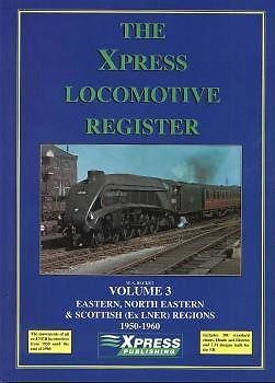THE XPRESS LOCOMOTIVE REGISTER, VOL. 3 ISBN: 9781901056120