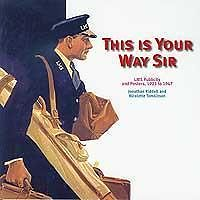 THIS IS YOUR WAY SIR  LMS Publicity and Posters, 1923 - 1947 ISBN 9781854143433