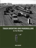 TRAIN SHUNTING AND MARSHALLING FOR THE MODELLER ISBN 9780711036321